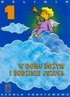 Obrazek W DOMU BOŻYM I RODZINIE JEZUSA Podręcznik do 1 klasy szkoły podstawowej