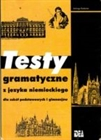 Obrazek Testy gramatyczne z języka niemieckiego dla szkół podstawowych i gimnazjów