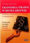 Obrazek Ekonomia i prawo w hotelarstwie. Podstawy ekonomiczne i prawne w hotelarstwie podręcznik wyd. 2012