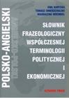 Obrazek Słownik Frazeologiczny Współczesnej Terminologii Politycznej i Ekonomicznej ang-pol-ang
