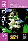Obrazek Matura 2007 Język francuski Arkusze egzaminacyjne