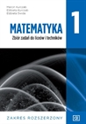 Obrazek Matematyka 1. Zbiór Zadań. Liceum i technikum klasa 1. Zakres Rozszerzony (po 8 klasie)